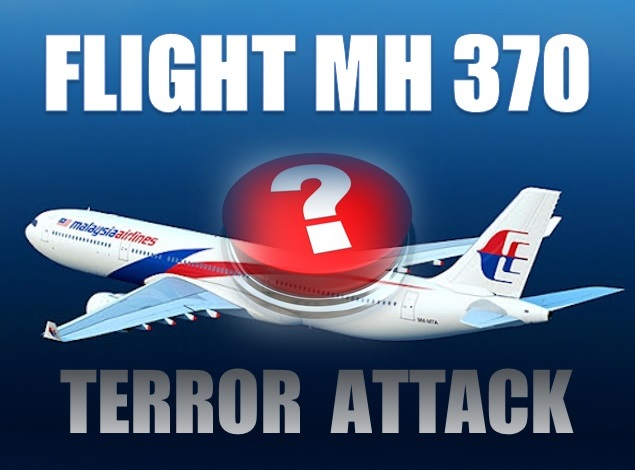 Terror Flight 370 Flight mh 370 Terror Attack
