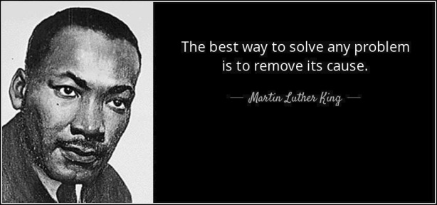 quote-the-best-way-to-solve-any-problem-is-to-remove-its-cause-martin-luther-king-53-67-45.jpg