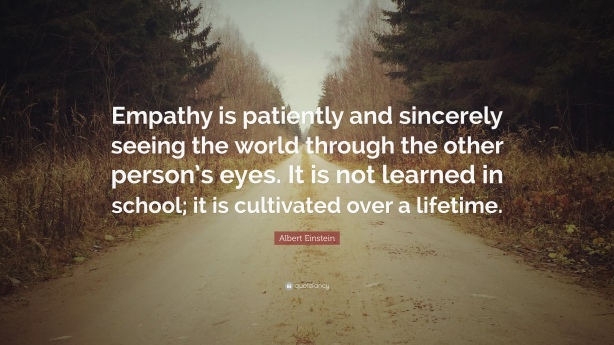 443373-Albert-Einstein-Quote-Empathy-is-patiently-and-sincerely-seeing.jpg